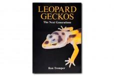 Leopard Geckos: The Next Generations - Ron Tremper