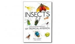 Insects and anoter arthropodas of tropical America - Paul E. Hanson, Kenji Nishda